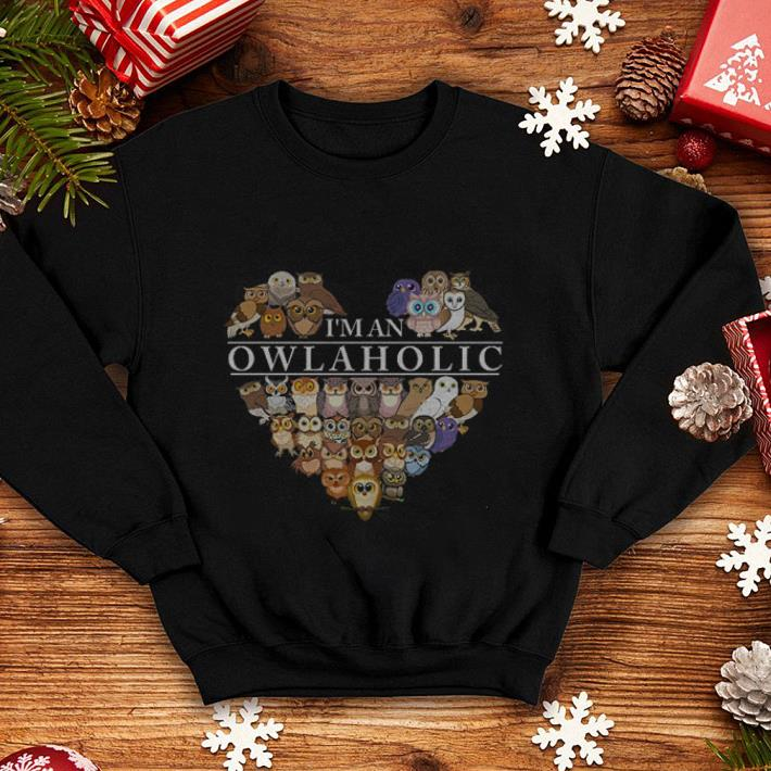Owls I'm an Owlaholic shirt