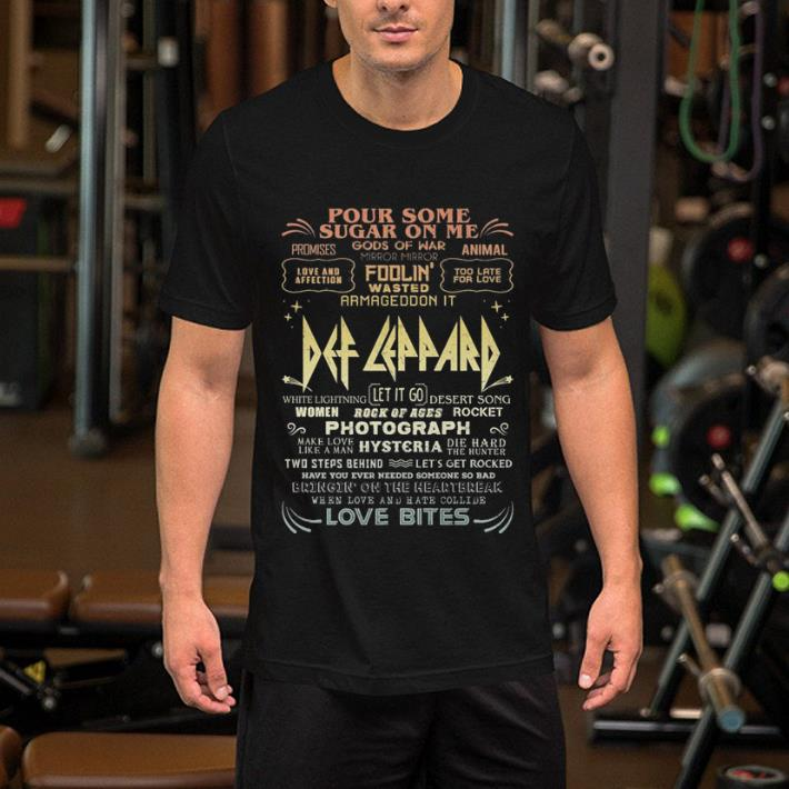 - Pour some sugar on me promises gods of war mirror mirror animal Def Leppard shirt