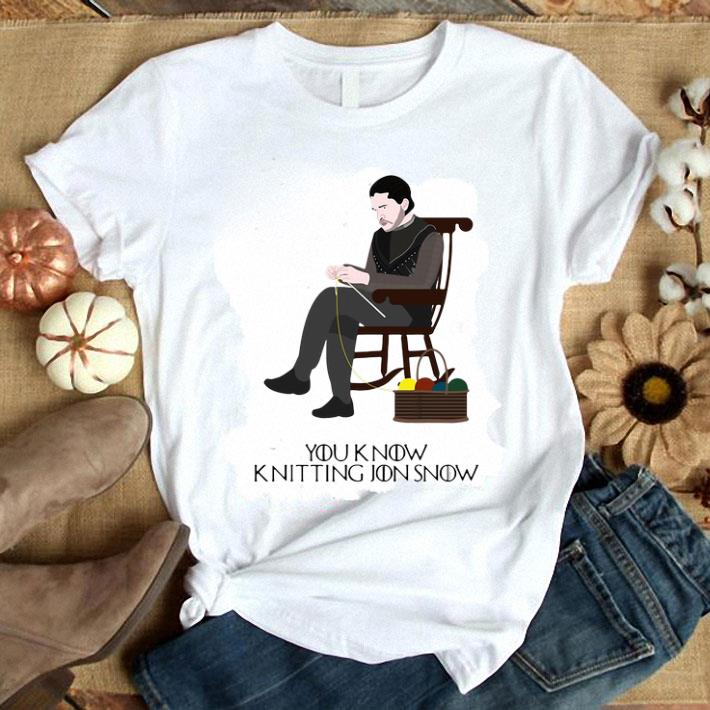 - You know knitting Jon Snow Game Of Thrones shirt