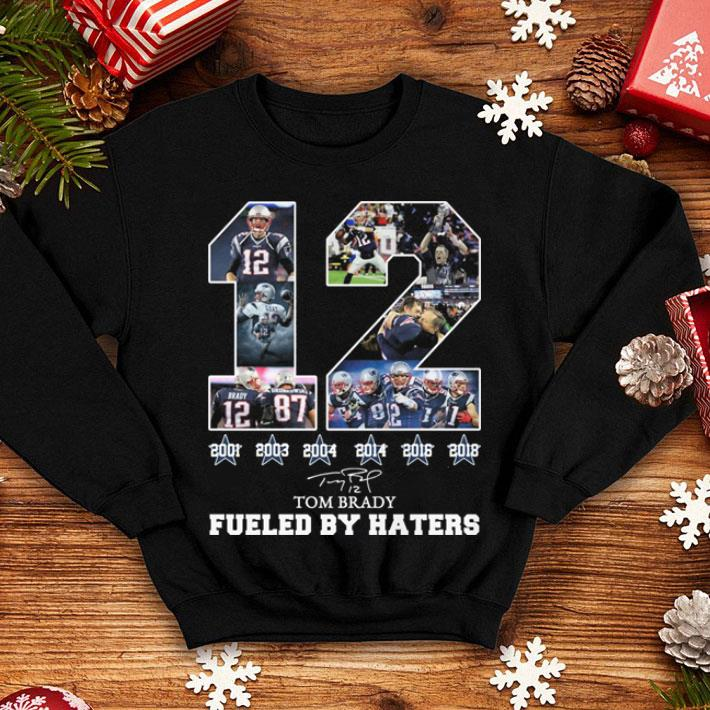 5997c34a 12 Tom Brady 6th Super Bowl fueled by Haters shirt, hoodie, sweater