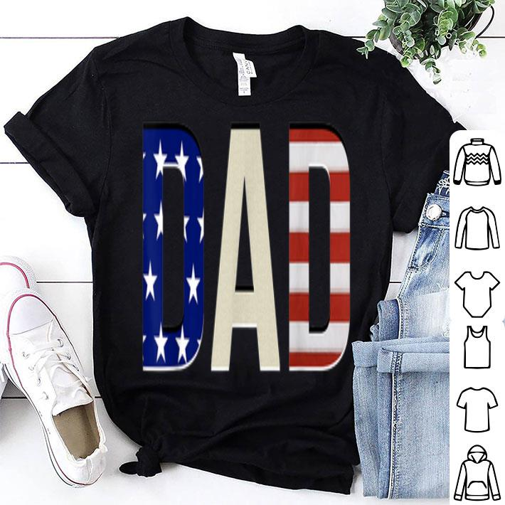 - American Flag Dad Independence Day And Father's Day shirt