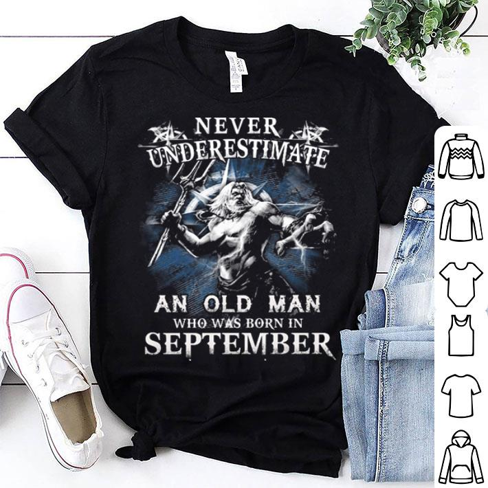 - Aquaman Never underestimate an old man who was born in september shirt
