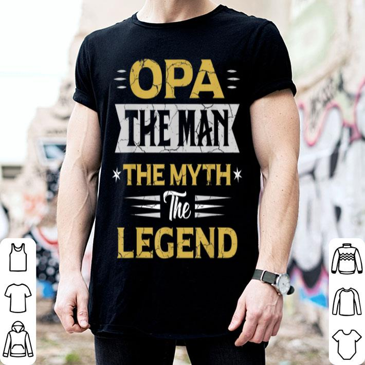 - Father Day Opa The Man The Myth The Legend shirt