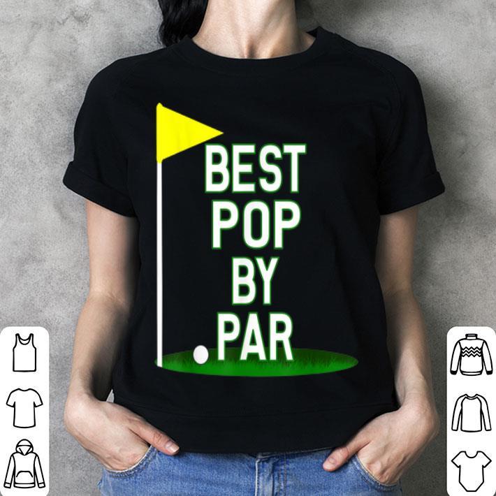 eca92e35 Father's Day Best Pop By Par Golf shirt, hoodie, sweater