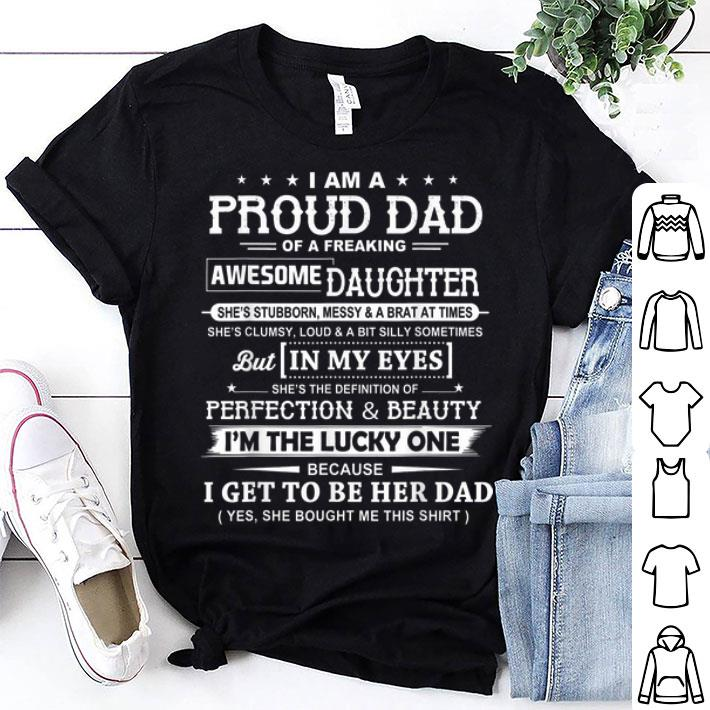 - I Am A Proud Dad Of A Freaking Awesome Daughter Father Day shirt