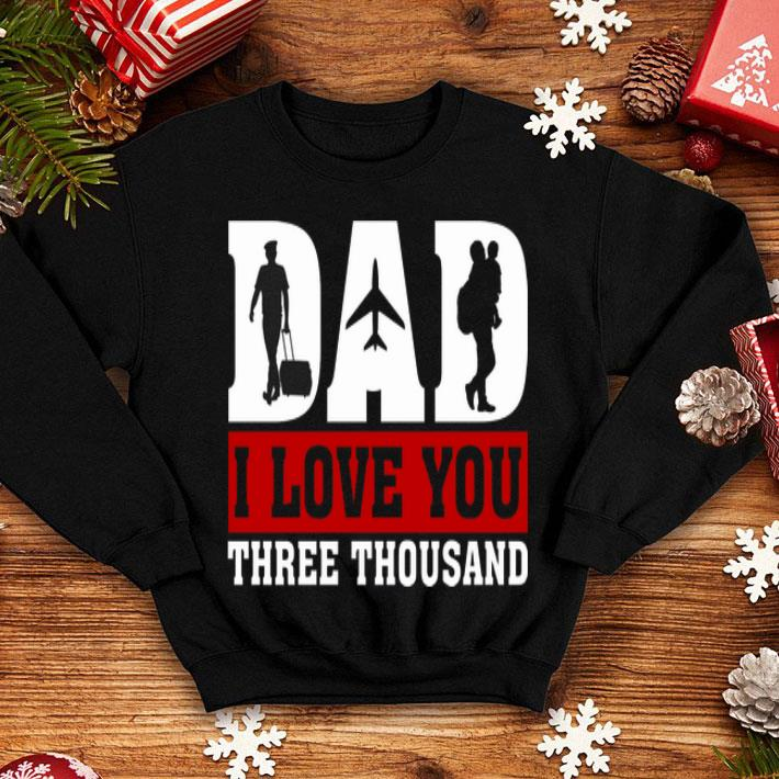 - I Love You Dad 3000 Pilot Father Day shirt