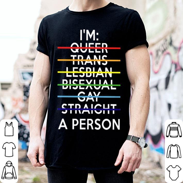 - LGBT I'm a person shirt
