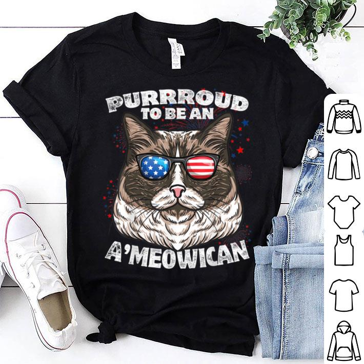 Ragdoll Cat Purrroud To Be An A'Meowican 4th of July shirt