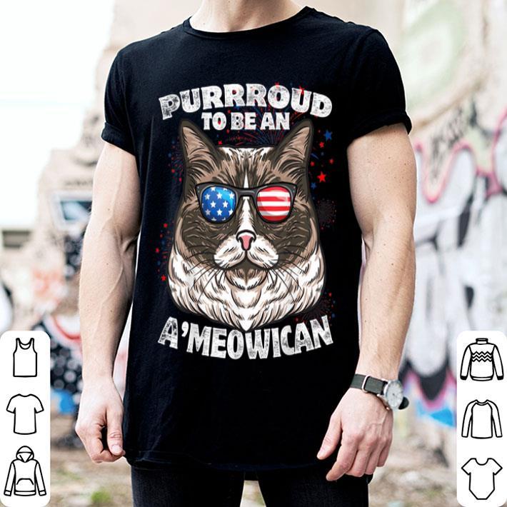 - Ragdoll Cat Purrroud To Be An A'Meowican 4th of July shirt