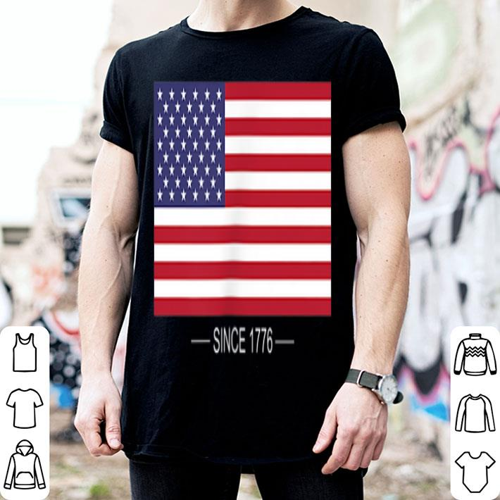 - United States Flag Since 1776 4th July 2019 Independence Day shirt