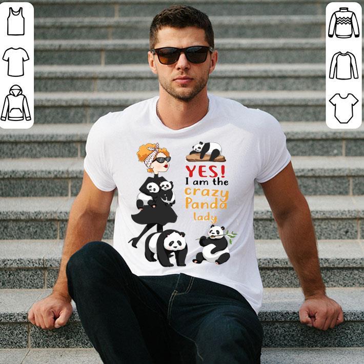 Yes i am the crazy panda lady shirt