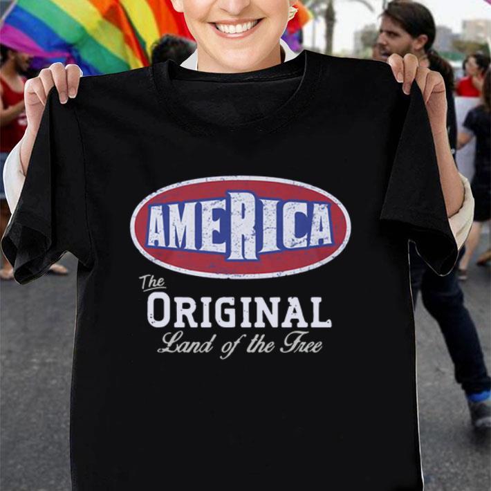 America the original land of the free shirt
