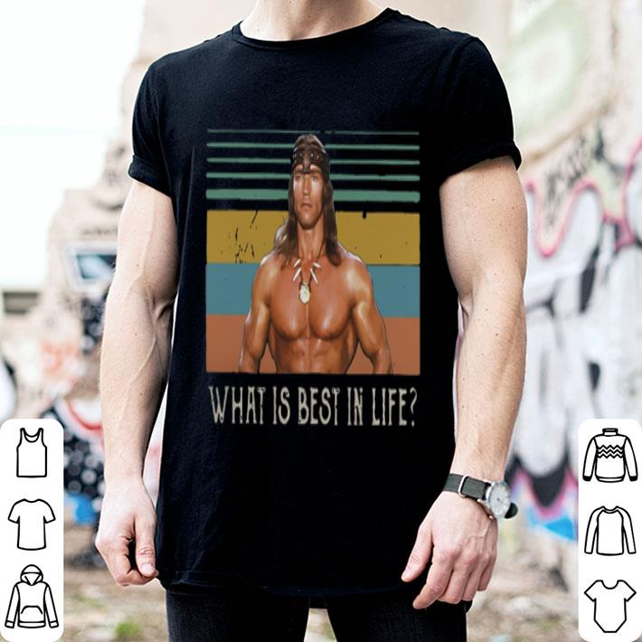 - Conan the Barbarian what is best in life vintage shirt