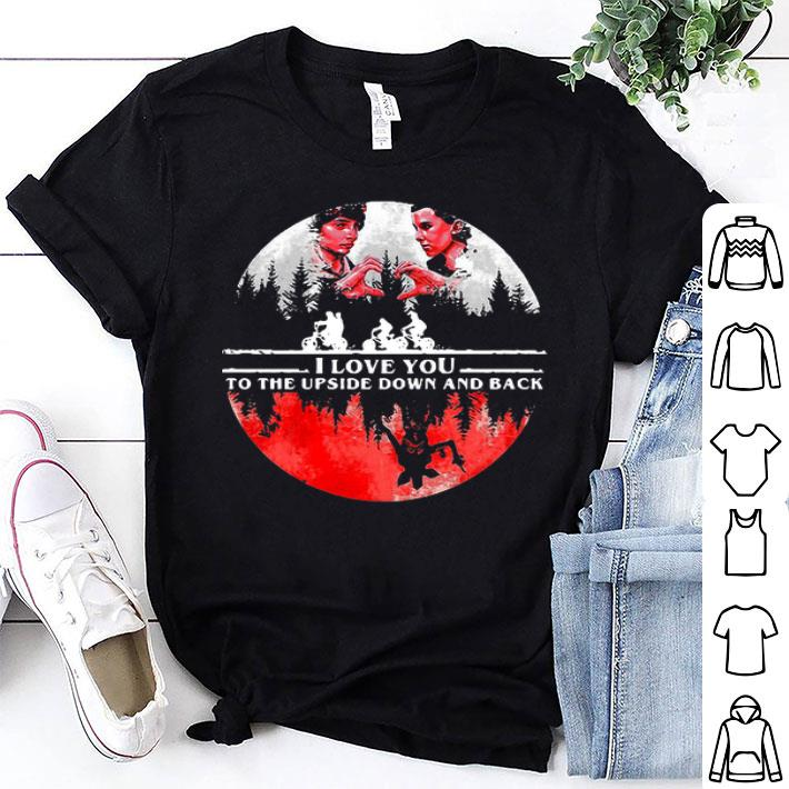 - I love you to The Upside Down and back Stranger Things shirt