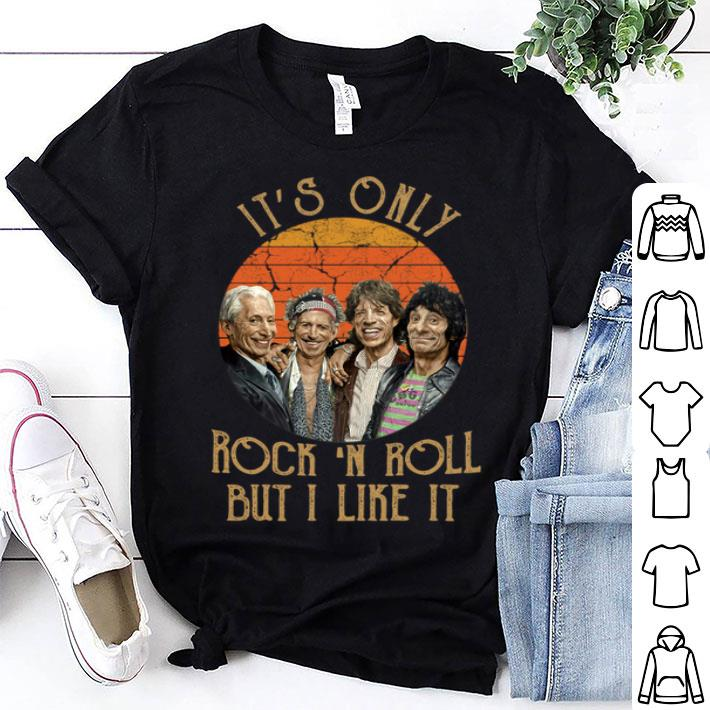 - It's Only Rock 'N Roll But I Like It Vintage shirt