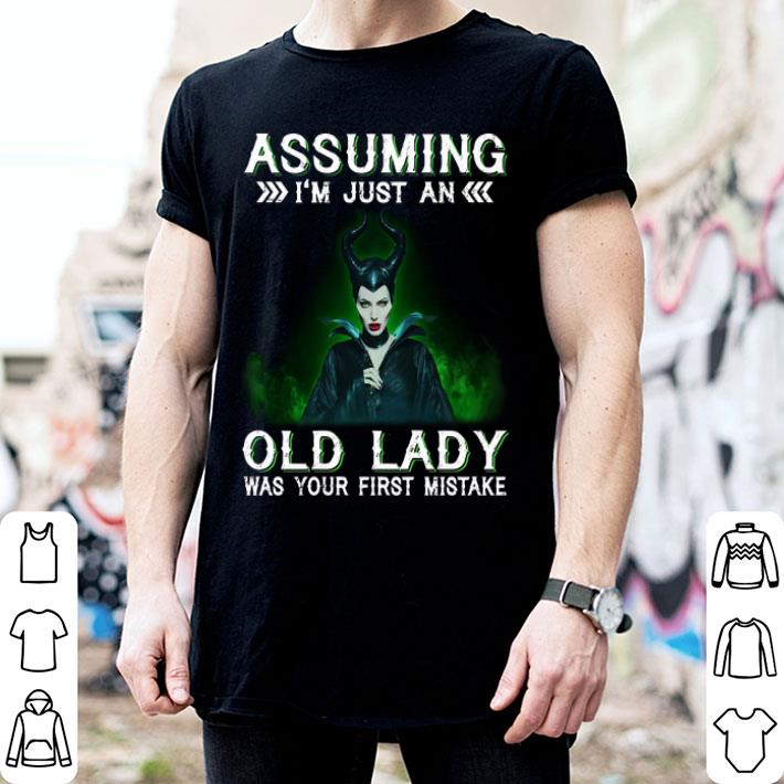 - Maleficent Assuming i'm just an old lady was your first mistake shirt