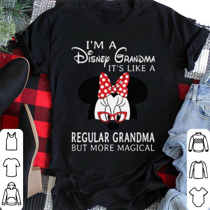- Minnie mouse I'm a Disney Grandma it's like a regular grandma but more magical shirt