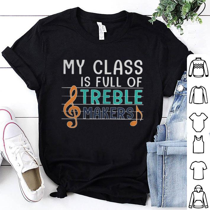 - My Class is full of Treble Makers Music Note shirt