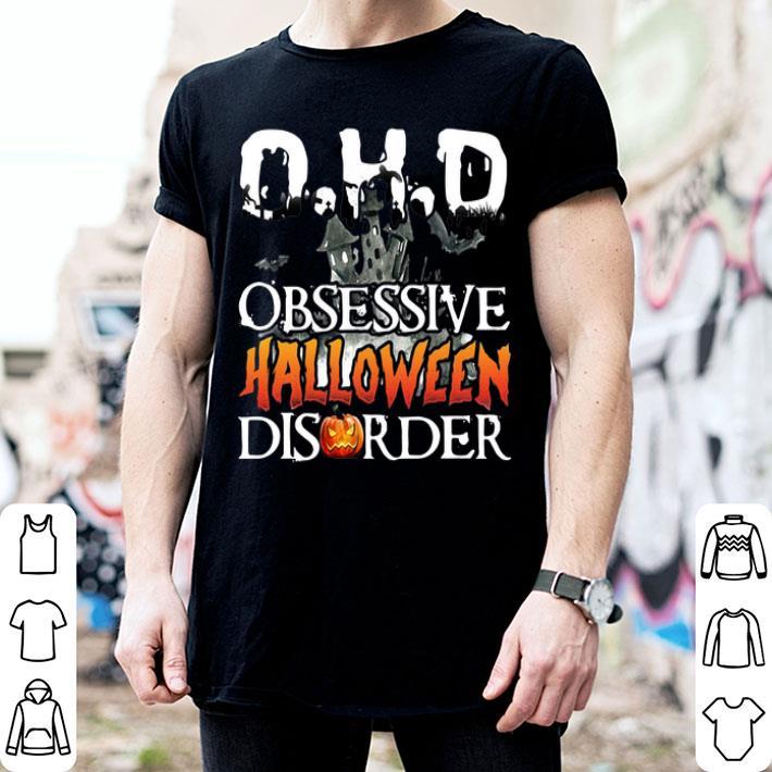 O.H.D obsessive halloween disorder shirt