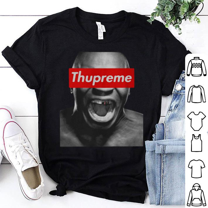 - Thupreme Mike Tyson Supreme shirt