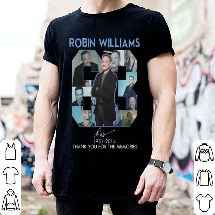- 63 Years Of Robin Williams 1951-2014 thank you for the memories shirt