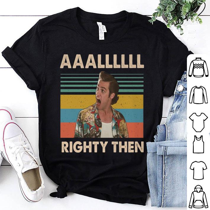 - Ace Ventura AAALLLLLL Righty Then Vintage shirt
