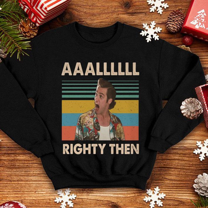 - Ace Ventura AAALLLLLL Righty Then Vintage shirt