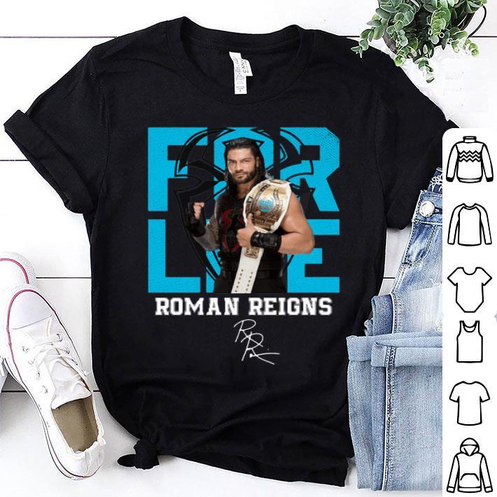 For Life Roman Reigns signature shirt