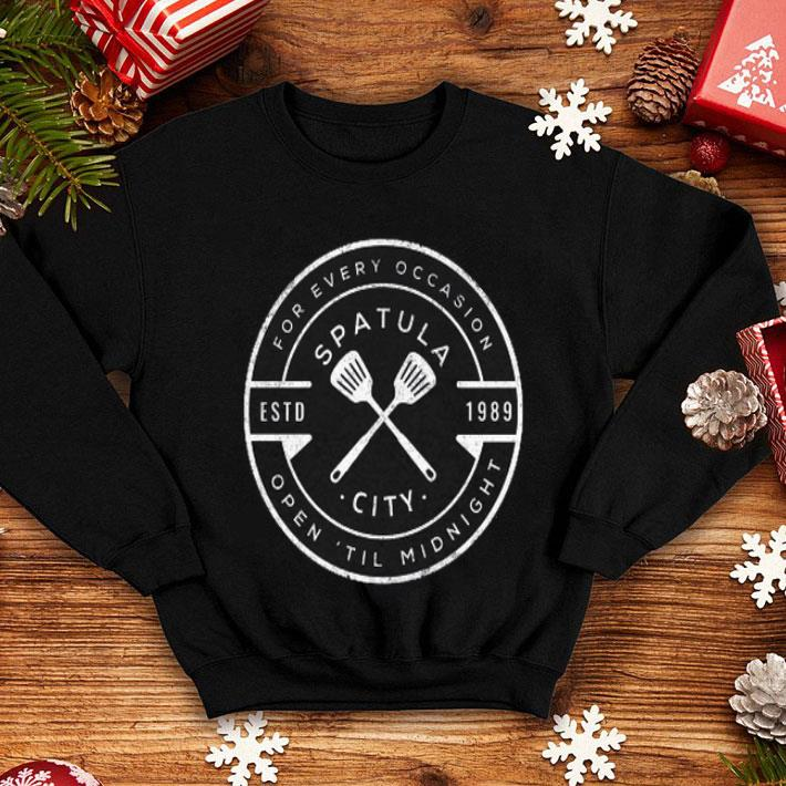 - For every occasion spatula estd 1989 city open til midnight shirt