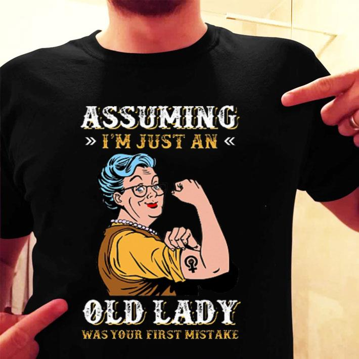 Grandma Assuming i'm just an old lady was your first mistake shirt