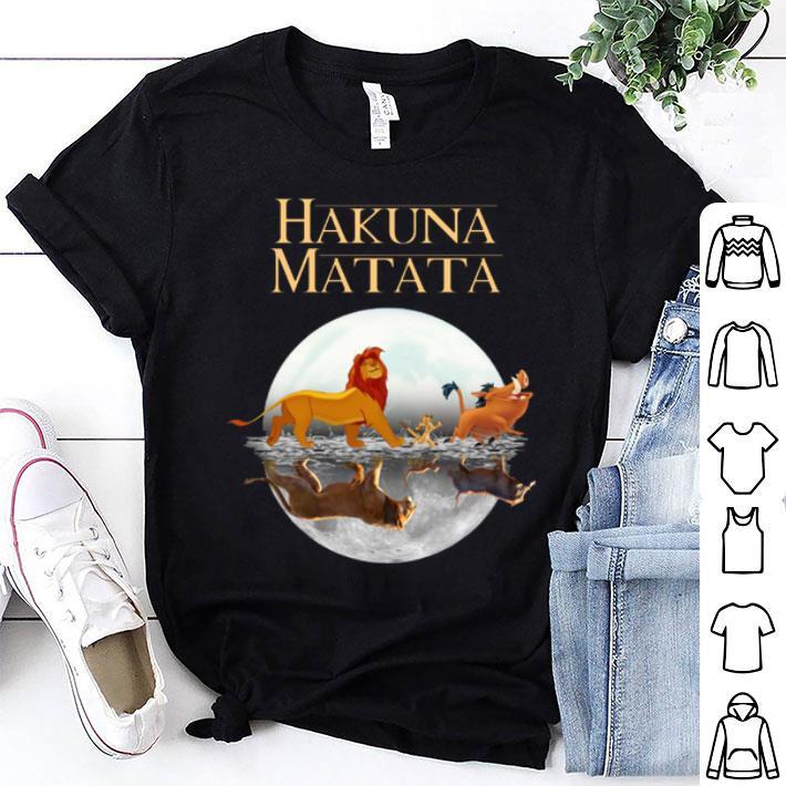- Hakuna Matata song reflection water mirror The Lion King 2019 shirt