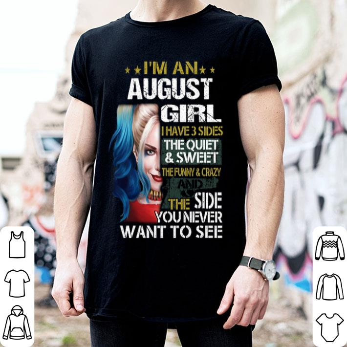 Harley Quinn I'm a august girl i have 3 sides the quiet sweet shirt