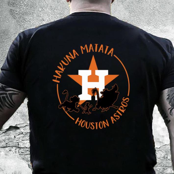 best sneakers 7e726 cb975 Houston Astros Hakuna Matata shirt, hoodie, sweater
