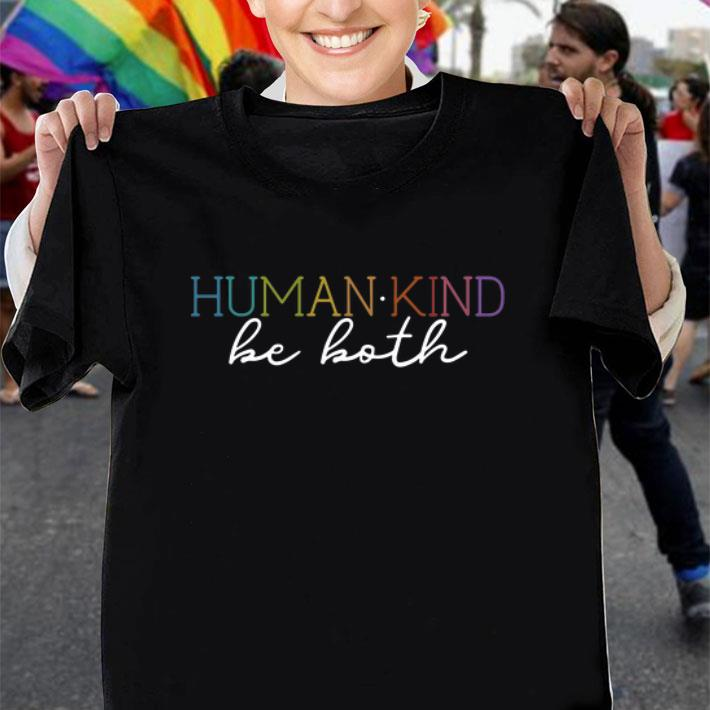 - Humankind be both shirt