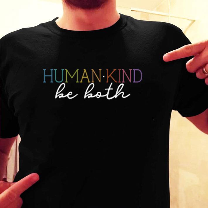 Humankind be both shirt