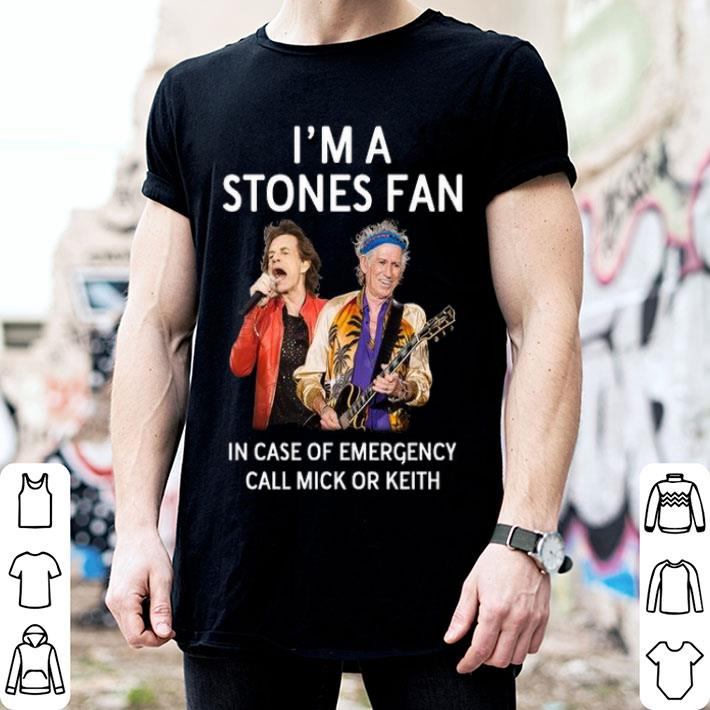 I'm a Stones fan in case of emergency call Mick or Keith shirt