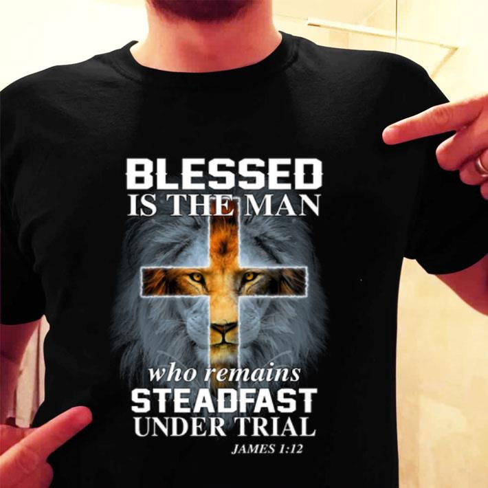 Lion blessed is the man who remains steadfast under trial james shirt