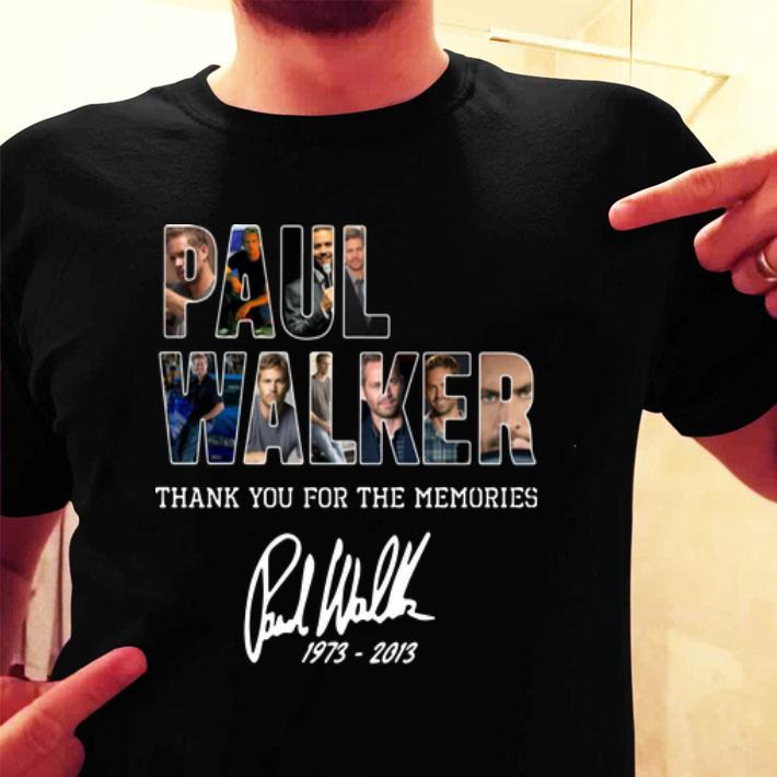 - Paul Walker Thank you for the memories signature 1973-2013 shirt