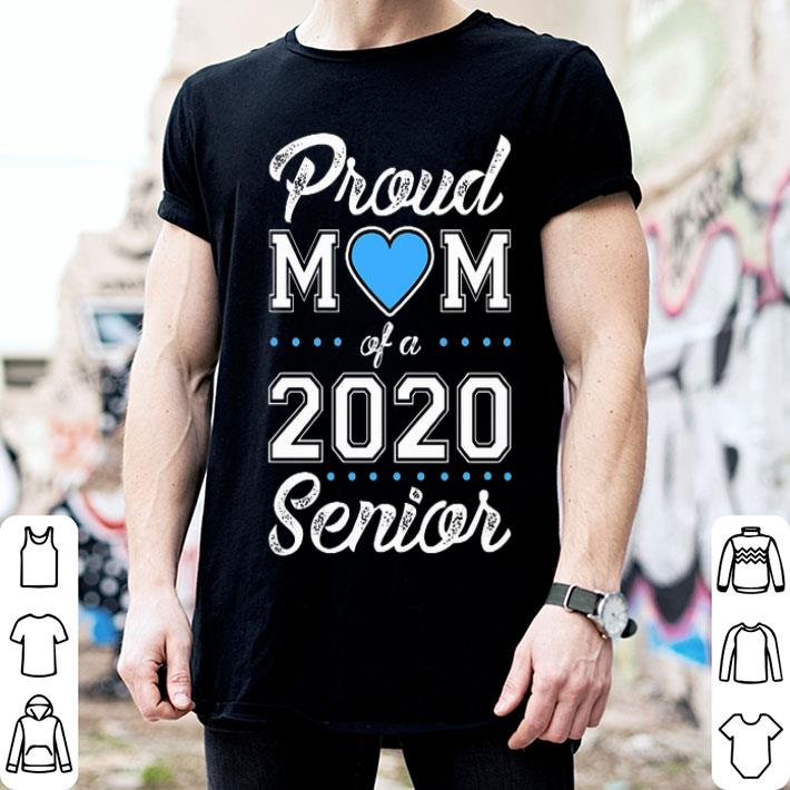 Proud mom of a 2020 senior shirt