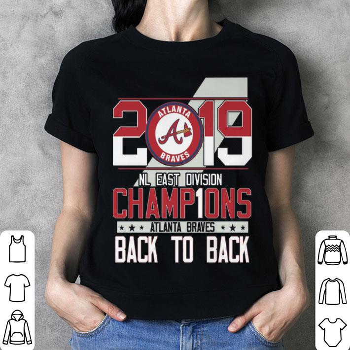promo code 3db6a 2214e 2019 NL East Division Champions Atlanta Braves back to back shirt, hoodie,  sweater