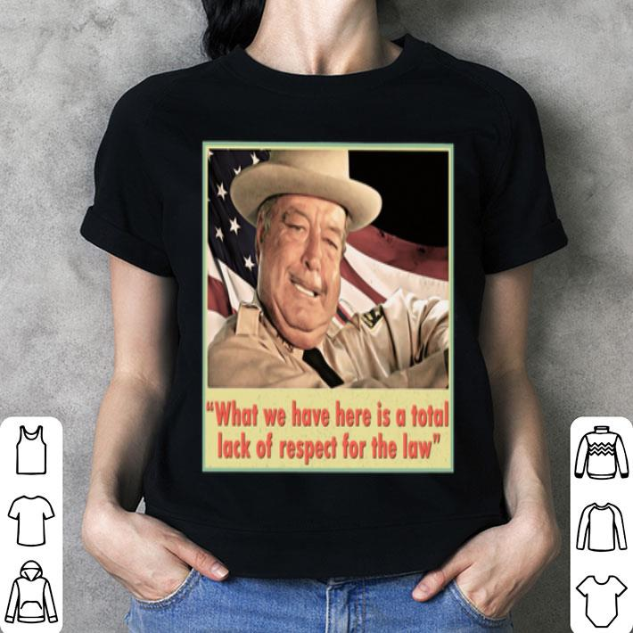 - Buford T. Justice what we have here is a total lack of respect shirt
