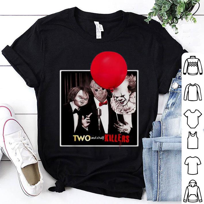 - Chucky Jason Voorhees Pennywise two and a half killers shirt