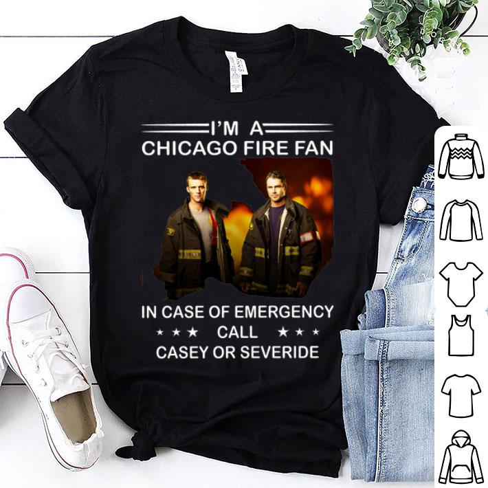 - I'm a Chicago Fire fan in case of emergency call casey shirt