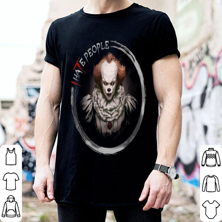 - IT Pennywise I haTe people Stephen King shirt