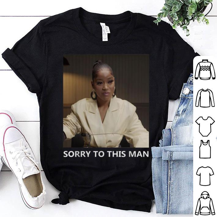 - Keke Palmer Sorry To This Man shirt