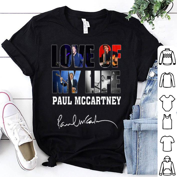 - Love Of My Life Paul McCartney Signature shirt