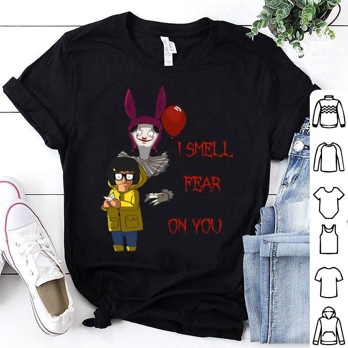 - Pennywise I smell fear on you Bobs Burgers shirt