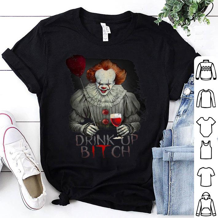 - Pennywise drink up bITch shirt