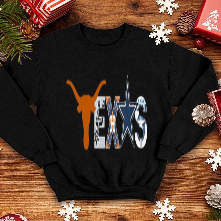 - Texas Sport Teams Longhorns Austin Spurs Houston Astros Cowboys shirt