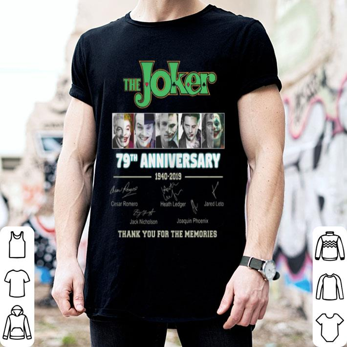 - The Joker 79th Anniversary 1940-2019 thank you for the memories shirt